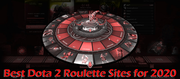 Best DOTA 2 Roulette Sites For 2021